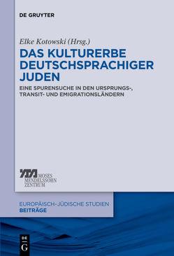 Das Kulturerbe deutschsprachiger Juden von Kotowski,  Elke-Vera