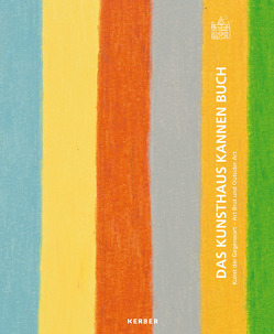 Das Kunsthaus Kannen Buch von Baumann,  Daniel, Dransfeld,  Stephan, Fol,  Carine, Franz,  Erich