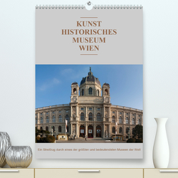 Das Kunsthistorische Museum WienAT-Version (Premium, hochwertiger DIN A2 Wandkalender 2021, Kunstdruck in Hochglanz) von Bartek,  Alexander