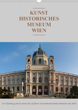 Das Kunsthistorische Museum WienAT-Version (Wandkalender 2021 DIN A3 hoch) von Bartek,  Alexander