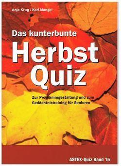 Das kunterbunte Herbstquiz – Zur Programmgestaltung und zum Gedächtnistraining für Senioren von Krug,  Anja, Mangei,  Karl