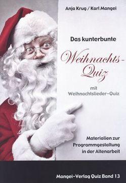 Das kunterbunte Weihnachtsquiz mit Weihnachtslieder-Quiz von Krug,  Anja, Mangei,  Karl