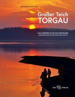 Das kurfürstliche Fischgewässer Großer Teich Torgau von Kohlhase,  Gottfried