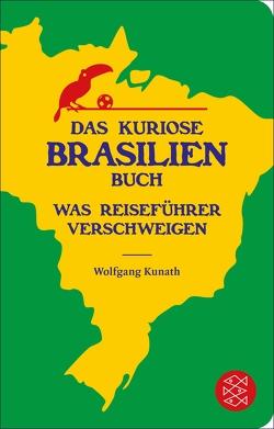 Das kuriose Brasilien-Buch von Kunath,  Wolfgang