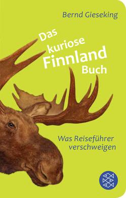 Das kuriose Finnland-Buch von Gieseking,  Bernd