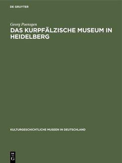 Das Kurpfälzische Museum in Heidelberg von Poensgen,  Georg