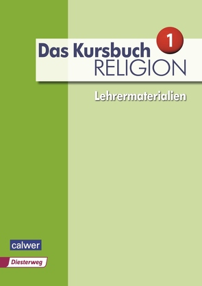 Das Kursbuch Religion Neuausgabe 2015 Lehrermaterialien von Dierk,  Heidrun, Freudenberger-Lötz,  Petra, Landgraf,  Michael, Rupp,  Hartmut