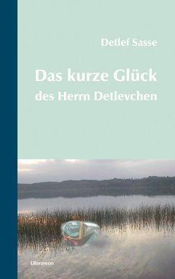 Das kurze Glück des Herrn Detlevchen von Sasse,  Detlef