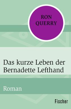 Das kurze Leben der Bernadette Lefthand von Querry,  Ron, Samland,  Bernd