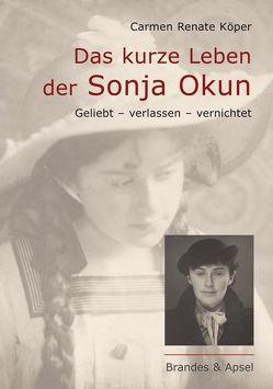 Das kurze Leben der Sonja Okun von Köper,  Carmen R