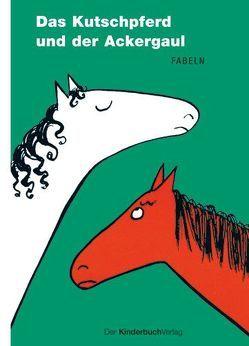 Das Kutschpferd und der Ackergaul von Berger,  Karl Heinz, Shaw,  Elizabeth