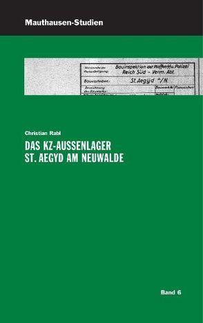 Das KZ-Außenlager St. Aegyd am Neuwalde von Dürr,  Christian, Lechner,  Ralf, Pajer,  Rajmund, Rabl,  Christian