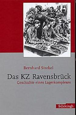 Das KZ Ravensbrück von Strebel,  Bernhard