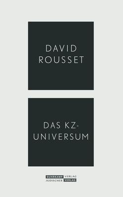 Das KZ-Universum von Adler,  Jeremy, Radetzkaja,  Olga, Rousset,  David, Weichsel,  Volker