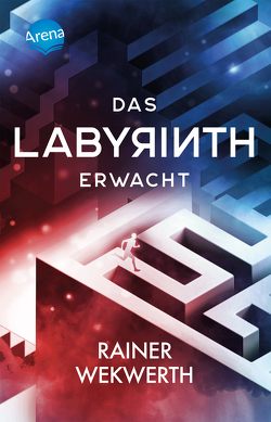 Das Labyrinth (1). Das Labyrinth erwacht von Wekwerth,  Rainer