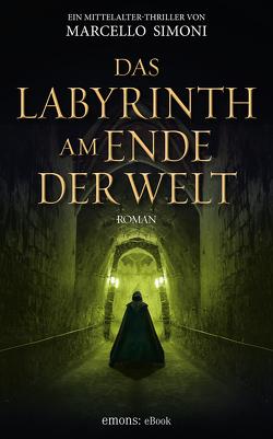 Das Labyrinth am Ende der Welt von Simoni,  Marcello