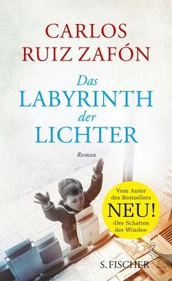Das Labyrinth der Lichter von Ruiz Zafón,  Carlos, Schwaar,  Peter