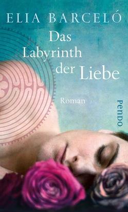 Das Labyrinth der Liebe von Barceló,  Elia, Rüdiger,  Anja