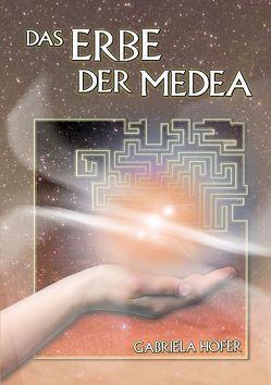 Das Labyrinth der Medea, Das Lamen der Medea / Das Erbe der Medea von Hofer,  Gabriela