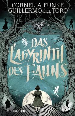 Das Labyrinth des Fauns von Del Toro,  Guillermo, Funke,  Cornelia, Schnettler,  Tobias