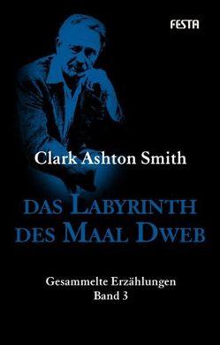 Das Labyrinth des Maal Dweb von Smith,  Clark Ashton