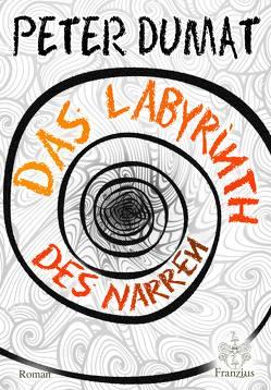 Das Labyrinth des Narren von Dumat,  Peter
