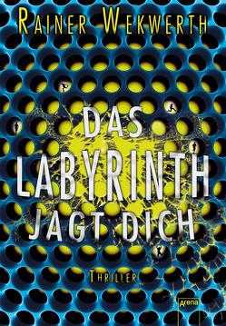 Das Labyrinth jagt dich von Wekwerth,  Rainer