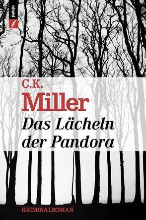Das Lächeln der Pandora von Miller,  C.K.