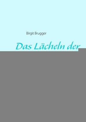 Das Lächeln der Seelenkinder von Brugger,  Birgit