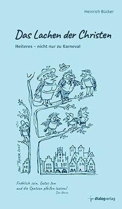 Das Lachen der Christen von Bücker,  Heinrich