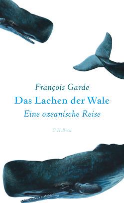 Das Lachen der Wale von Garde,  François, Schultz,  Thomas