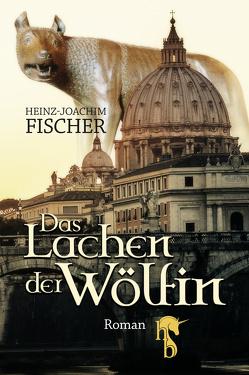 Das Lachen der Wölfin von Fischer,  Heinz-Joachim