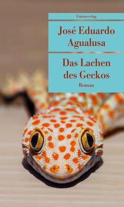 Das Lachen des Geckos von Agualusa,  José Eduardo, Kegler,  Michael
