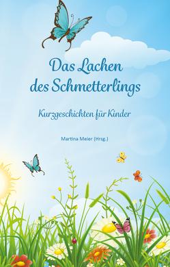 Das Lachen des Schmetterlings von Meier,  Martina