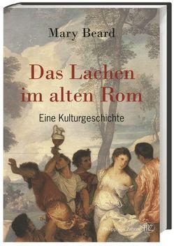 Das Lachen im alten Rom von Beard,  Mary, Drecoll,  Carsten