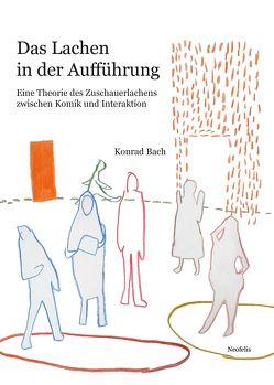 Das Lachen in der Aufführung von Bach,  Konrad