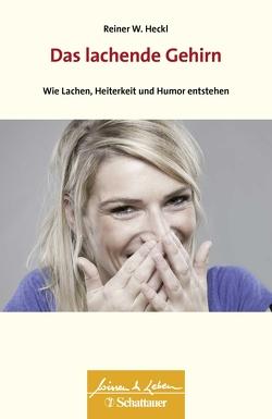 Das lachende Gehirn von Heckl,  Reiner W.