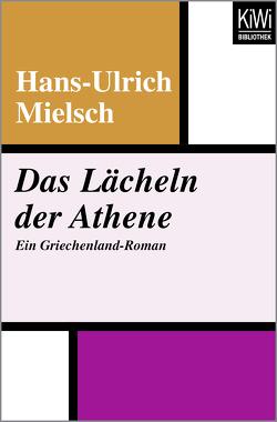 Das Lächeln der Athene von Mielsch,  Hans-Ulrich