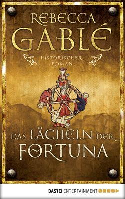 Das Lächeln der Fortuna von Gablé,  Rebecca