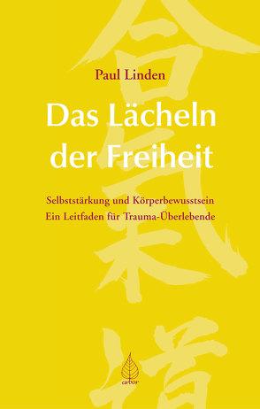Das Lächeln der Freiheit von Linden,  Paul, Nelle,  Mathias