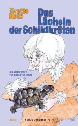 Das Lächeln der Schildkröten von Kolb,  Yvette, Tomëi,  von Jürgen