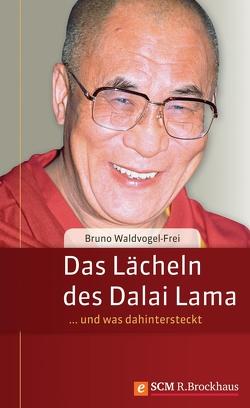 Das Lächeln des Dalai Lama von Waldvogel-Frei,  Bruno