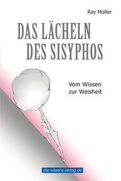 Das Lächeln des Sisyphos von Müller,  Ray
