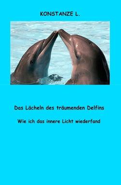 Das Lächeln des träumenden Delfins von L.,  Konstanze