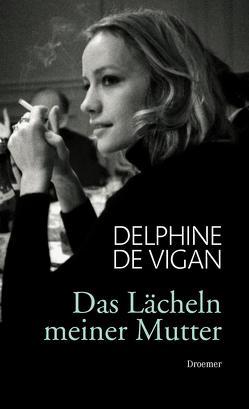 Das Lächeln meiner Mutter von de Vigan,  Delphine, Heinemann,  Doris