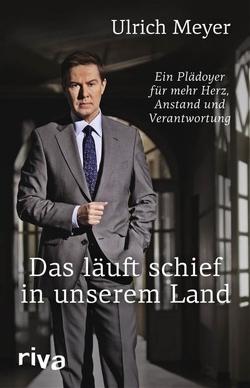 Das läuft schief in unserem Land von Meyer,  Ulrich