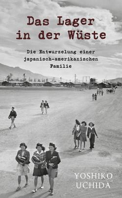 Das Lager in der Wüste von Bierwirth,  Gerhard, Uchida,  Yoshiko