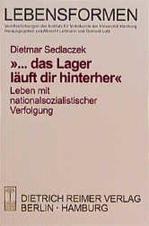 … das Lager läuft dir hinterher von Sedlaczek,  Dietmar