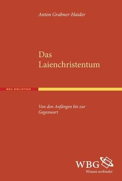Das Laienchristentum von Grabner-Haider,  Anton