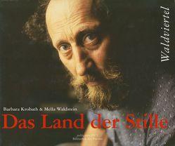 Das Land der Stille von Krobath,  Barbara, Waldstein,  Mella